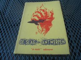 Antwerpen De Slag Om Antwerpen Militair WOII Claes  Capt Wood  73 Blz   Verslag Periode  1944 Veel Foto's - 1939-45