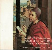 Roger De La Pasture Van Der Weyden. Tournai 1399 - Bruxelles 1464. - Belgium