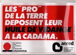 """Grand Autocollant       Les """"PRO"""" De La Terre Déposent Leur Huile De Vidange à LA CADAMA  (Reims, Châlons, Sézanne Ect.. - Autocollants"""