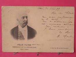 Félix Faure - Président De La République 1895-1899 - Carte Précurseur 1899 - Scans Recto-verso - Politicians & Soldiers