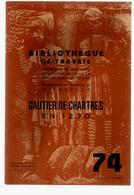 Bibliothèque De Travail 74 8-05-1949 Gautier De Chartres - Cathédrale Vie Quotidienne Robert De Beaumont ... - 12-18 Years Old