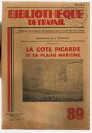 Bibliothèque De Travail 89 Oct. 1949 La Côte Picarde Et Sa Plaine Maritime - Somme Vimeu Dune Tréport Hourdel Berck - Livres, BD, Revues