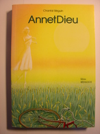 ANNETDIEU - CHANTAL BEGUIN - EDITIONS MEDIALOGUE - 1990 - Anne Et Dieu - Livres, BD, Revues