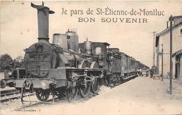 ¤¤  -   SAINT-ETIENNE-de MONTLUC   -  Je Pars De ...   -  Bon Souvenir  -  Train En Gare , Chemin De Fer     -  ¤¤ - Saint Etienne De Montluc