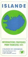 """3282 """"ISLANDE-INFORMATIONS PRATIQUES POUR TOURISTES 1971""""ICELAND TOURIST BUREAU -DEPLIANT 6 PIEGHI-IN FRANCESE - Dépliants Turistici"""