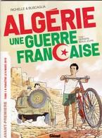 Dossier De Presse Algérie Une Guerre Française RICHELLE BUSCAGLIA Glénat 2019 - Livres, BD, Revues