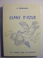 L. ROUVEYRE - ELANS D'AZUR UN ROMAN TOUT EN POEMES - LES OISEAUX BLEUS VALENCE DROME - 1978 - POESIE - Poésie
