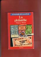 PHILATELIE LE MANUEL DE L AMATEUR  Par WURST  220 Pages - Specialized Literature