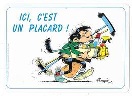 Plaque De Porte: GASTON LAGAFFE: Ici, C'est Un Placard - Franquin. Ed. Dalix 1994  (pouvant Servir De Set De Table) - Other