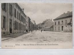 RARE. Arlon. Rue De Virton Et Direction Des Contributions - Aarlen