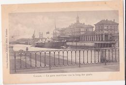 CPA - Calais La Gare Maritime Vers Le Long Des Quais - Calais