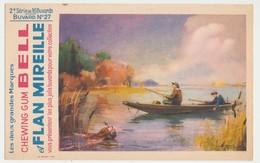 Buvard 21.5 X 13.5 Chewing Gum BELL Et Flan MIREILLE  1ère Série N° 27 étang Barque Chasseur Chien Rapportant Un Canard - Cake & Candy