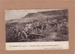 CPA Militaria, Guerre De 1914-15, N°128, L'artillerie Russe Prenant Position En Galicie - Manovre
