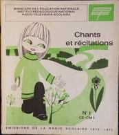 Chants Et Récitations - Émissions De La Radio Scolaire - N° 1 CE - CM1 . - Bücher, Zeitschriften, Comics