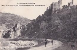 PONT DE LABEAUME. CHATEAU DE VENTADOUR ET ROUTE DE BURZET               CLICHE ARTIGE - France