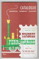 """CATALOGUE TIMBRES FERROVIAIRES  - Edité Par """" LA VIE DU RAIL """" - Imprimé Par YVERT   -1959 - Philatélie Et Histoire Postale"""