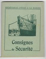 MILITARIA -  Secrétariat D'Etat à La MARINE - Consignes De Sécurité - 1953 - Boeken