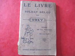LE LIVRE DU SOLDAT BELGE POUR 1917 - HET BOEK VAN DEN BELGISCHEN SOLDAAT VOOR 1917 - Guerre 1914-18