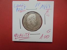 """LOUIS-PHILIPPE 1er. 1 FRANC 1847 """"A"""" TRES BELLE QUALITE !!! - France"""