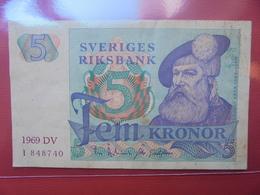 SUEDE 5 KRONOR 1969 CIRCULER - Suède