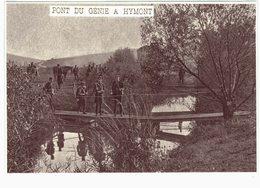 Carte Postale  Ancienne De HYMONT - (Original De Journaux De Plastifiée) - Pont Du Génie,1916 - France