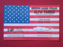 TARJETA TIPO POSTAL TYPE POST CARD QSL RADIOAFICIONADOS RADIO AMATEUR ITALIA ALFA TANGO GRUPPO LONG ISLAND NEW YORK USA - Tarjetas QSL