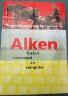 ALKEN-BOEK-TUSSEN MAMMOET EN COMPUTER-HEEMKUNDEBOEK-GESCHIEDENIS-O.A.-CRISTAL-ALKEN-PRACHTIGE FOTOS-TOP-ZIE DE 6 SCANS! - Alken