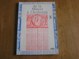 DE LA MEUSE A L ARDENNE N° 8 1989 Révolution Brabançonne Poilvache Delecolle Givet Méhul Gossec Dinant Beauraing Ardenne - Cultuur