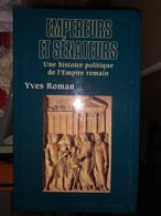Empereurs Et Sénateurs Une Histoire Politique De L'Empire Romain - History