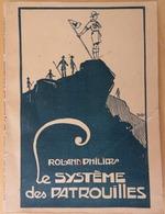 SCOUTISME: LE SYSTÈME DES PATROUILLES (ROLAND PHILIPP) 1937 - Religion