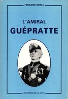 AMIRAL GUEPRATTE MARINE GUERRE DARDANELLES BIZERTE BREST - Livres