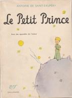 LIVRE: LE PETIT PRINCE DE A. DE SAINT EXUPERY - ED.GALLIMARD 1946 - IMPRIME LE 30.10.1954 - ETAT SUPERBE - - Psicologia/Filosofia