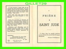RELIGIONS - PRIÈRE À SAINT JUDE - 4 PAGES - IMPRIMATUR, GEORGIUS CHARTIER, P. A. EN 1938 - - Autres