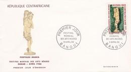 REPUBLIQUE CENTRAFRICAINE, 1er Jour Bangui, 9 Avril 66, Festival Mondial Des Arts Nègres - Centrafricaine (République)