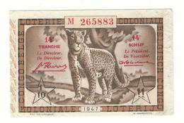 Loterie Coloniale 14e  Tranche 1947 Koloniale Loterij 14de Tranche 1/10  11 F. - Billetes De Lotería