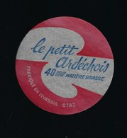 Etiquette Fromage  Le Petit Ardéchois 40%mg Fabriqué En Vivarais 07 A2 - Quesos