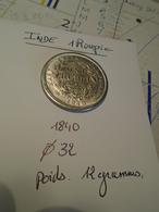 1840 - 1 ROUPIE - RECTO/VERSO Reine VICTORIA  -Voir Descriptif   -3 Photos - India