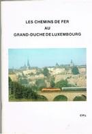 Buch (Livre) Les Chemins De FER Au G,Duché De Luxembourg.Imp,des Chemins De Fer Avec Les Photos De Train. - Postkaarten