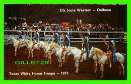 DOLBEAU, QUÉBEC - LES DIX JOURS WESTERN - TEXAS WHITE HORSE TROUPE EN 1975 - PRIMAFLEX - - Quebec