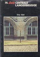 1914-1989: 75 Jaar Centrale Gent Langerbrugge UITG. 1989 - Electriciteit - Histoire