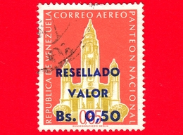 VENEZUELA - Usato - 1960 - Panteon Nazionale, Caracas - Resellado 0.50 Su 0.65 - Posta Aerea - Venezuela