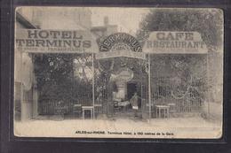 CPA 13 - ARLES - ARLES-SUR-RHONE - Terminus Hôtel , à 150 Mètres De La Gare - TB PLAN DEVANTURE TERRASSE - Arles