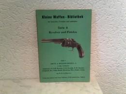 Heft 1: Kleine Waffen - Bibliothek Für Sammler, Forscher Und Liebhaber - Serie A - Revolver Und Pistolen - Hef - Militär & Polizei