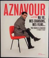 Charles Aznavour Et Vincent Perrot - AZNAVOUR - Ma Vie, Mes Chansons, Mes Films ... - Éditions De La Martinière - (2015) - Kino/Fernsehen