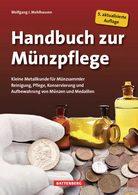 Handbuch Zur Münzpflege, Kleine Metallkunde Für Münzsammler - Books & Software