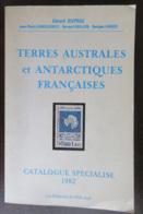 Gérard DUPRAZ - Catalogue Spécialisé 1982 TAAF (Terres Australes Et Antarctiques Françaises) - TBE - 216 Pages - Temas
