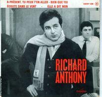 Disque De Richard Anthony - A Présent, Tu Peux T'en Aller - Columbia 1498 - 1964 - Vinyles