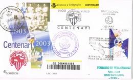 32349. Carta Certificada SABADELL (Barcelona) 2003. Centenario Club Futbol SABADELL - 1931-Hoy: 2ª República - ... Juan Carlos I