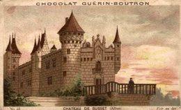 CHROMO CHOCOLAT GUERIN BOUTRON CHÂTEAU DE BUSSET - Guerin Boutron