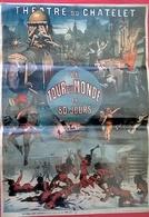 AFFICHE THEATRE CHATELET Jules Verne LE TOUR DU MONDE EN 80 Jours (40X60cm Env) - Advertising